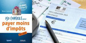 Déclaration des revenus 2010 : Conseils pour payer moins d'impôts