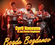 Bogda Bogdanov : le futur tube de Cyril Hanouna