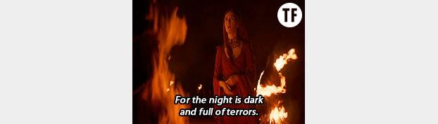 Car la nuit est sombre et pleine de terreuuur.