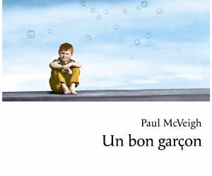 """""""Un bon garçon"""" de Paul McVeigh : le roman rafraîchissant de ce printemps"""