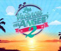 Les vacances des Anges 2017 : revoir l'épisode 10 en replay (8 septembre)