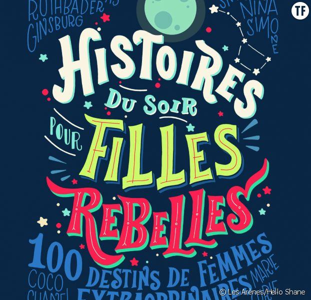 """""""Histoires du soir pour filles rebelles"""" : le livre qui va inspirer vos enfants"""