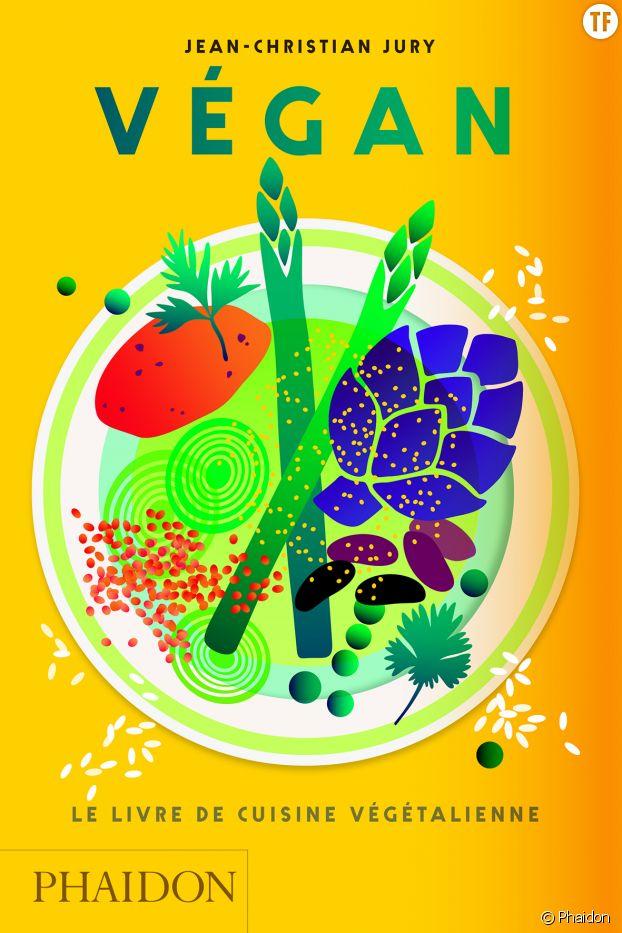 Végan: Le livre de cuisine végétalienne
