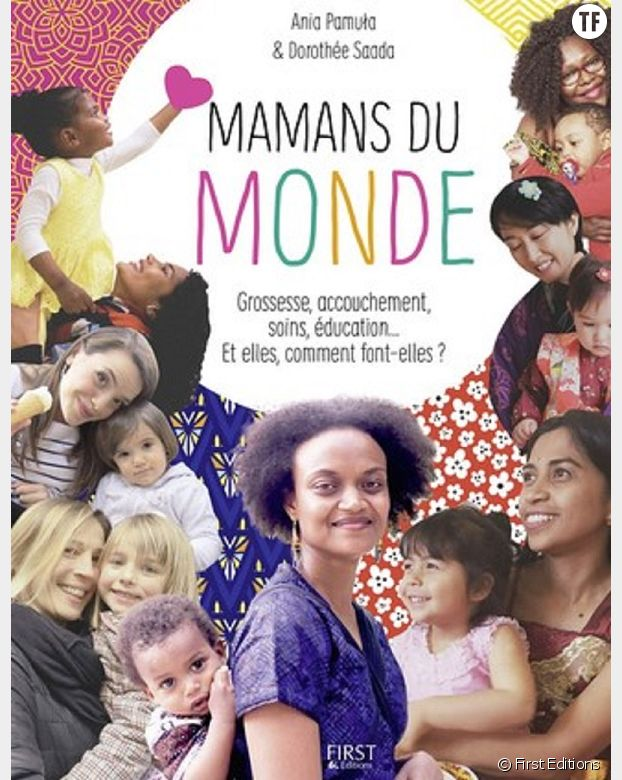 Mamans du Monde, Ania Pamula et Dorothée Saada, First Editions