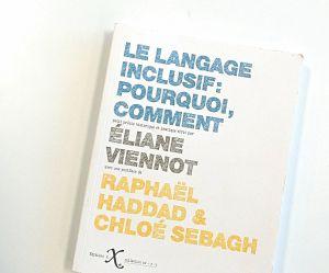 Loin des clichés : LE livre pour tout comprendre à l'écriture inclusive