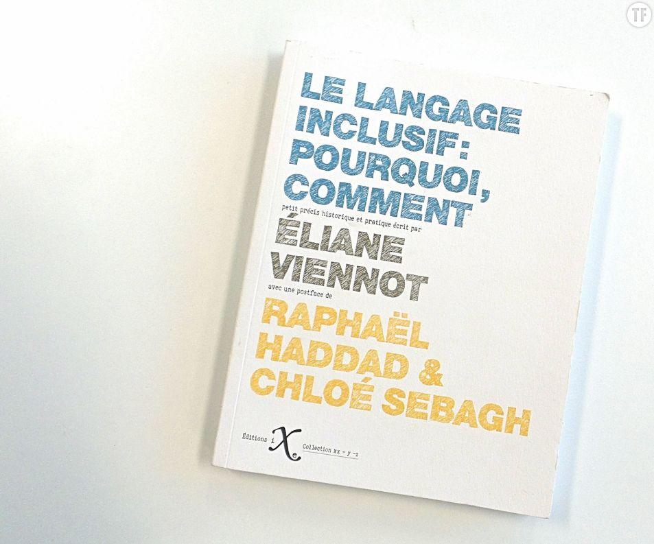 Le langage Inclusif : Pourquoi, comment écrit par Eliane Viennot