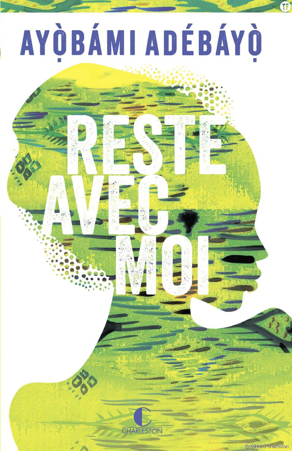 Le livre Reste avec moi d'Ayọ̀bámi Adébáyọ̀ aux éditions Charleston