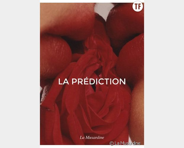 La Prédiction, ed. La Musardine