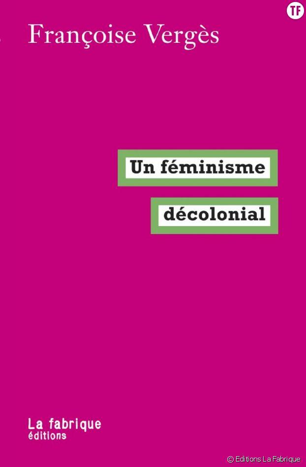 """""""Le féminisme décolonial"""", un must-read de la pensée militante."""