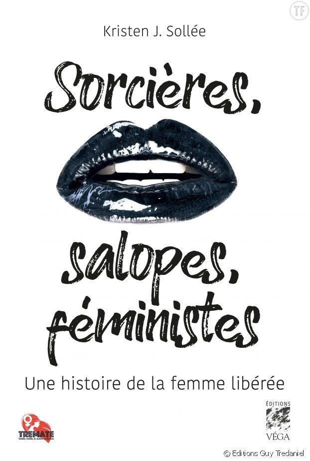 """""""Sorcières, salopes et féministes"""", le manifeste le plus subversif ?"""