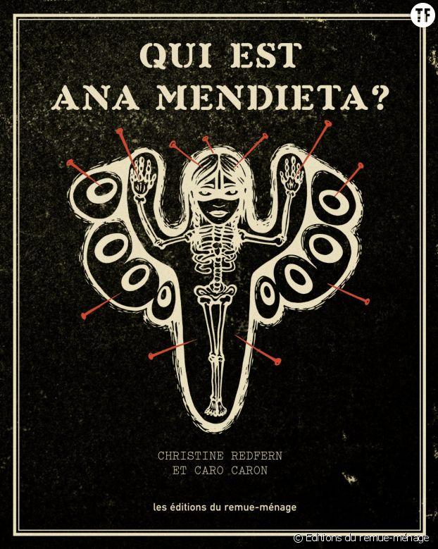 """""""Qui est Ana Mendieta ?"""", audacieuse biographie aux éditions du Remue-ménage."""