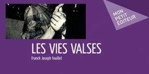 """""""Les Vies Valses"""" de Franck Joseph Fouillet (Ed. Mon Petit Editeur) - L'amour toujours, même après soixante ans ?"""