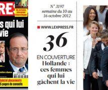 """Une de L'Express jugée sexiste : Royal, Trierweiler... """"ces femmes qui lui cassent les c..."""" ?"""