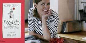 """D'""""Un dîner presque parfait"""" à """"Foodista"""" : itinéraire d'une gourmande accomplie"""