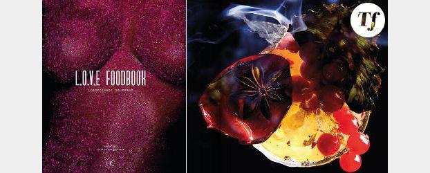 L.O.V.E FoodBook : le livre des recettes sensuelles pour passionnés de cuisine
