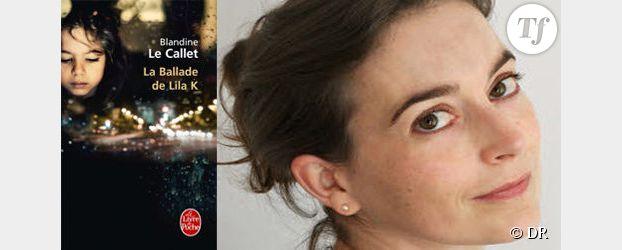 "Blandine Le Callet : ""Il y a un message politique dans La Ballade de Lila K"""