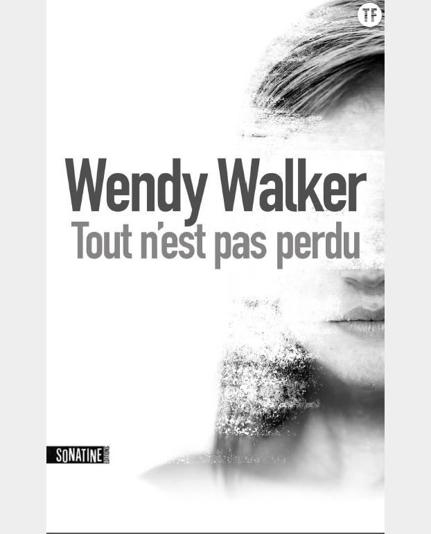 Tout n'est pas perdu, Wendy Walker