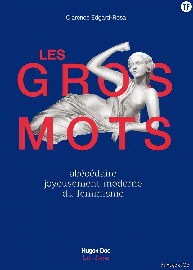 """""""Les gros mots : Abécédaire joyeusement moderne du féminisme"""" de Clarence Edgard-Rosa"""