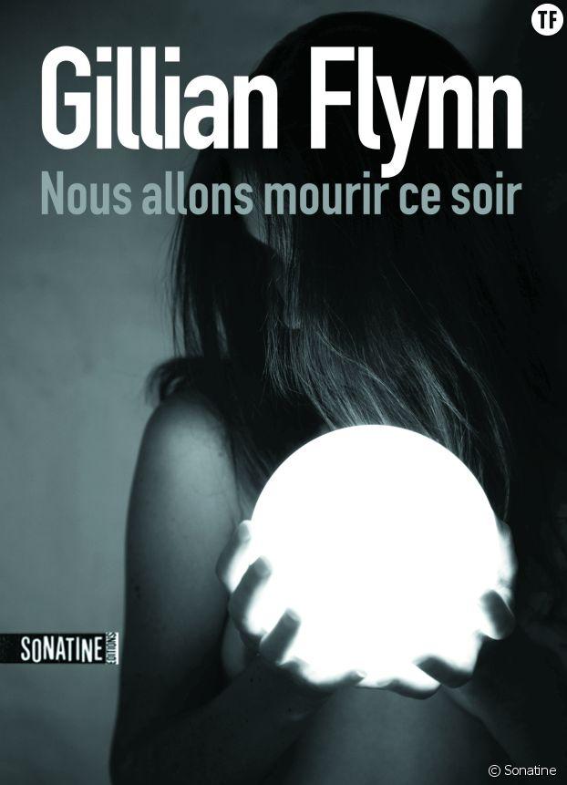 """Nous allons mourir ce soir"" de Gillian Flynn"