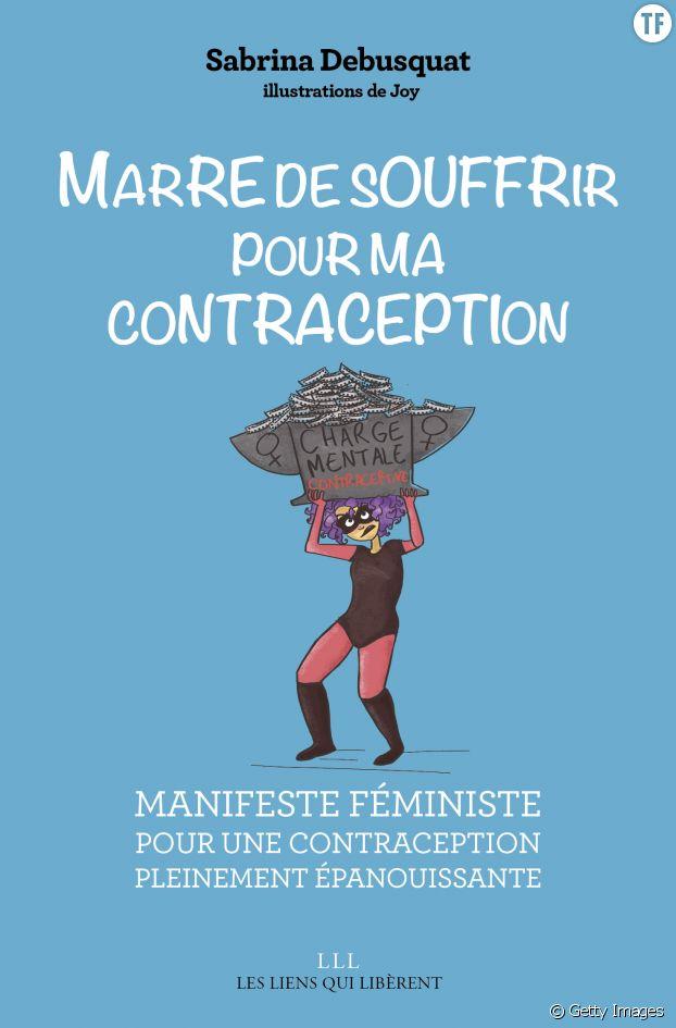 Marre de souffrir pour ma contraception, éd. Les liens qui libèrent