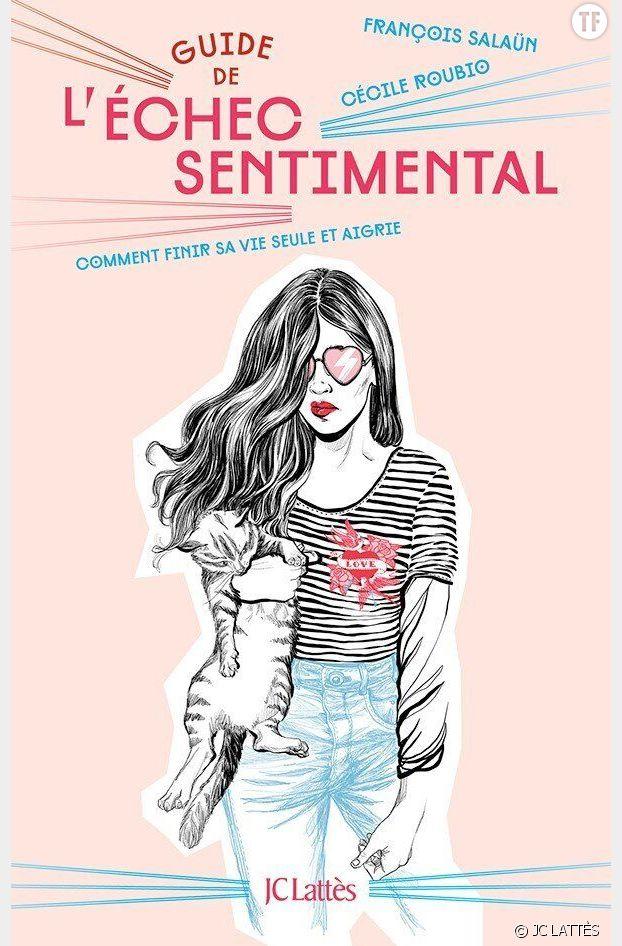 """Le guide de l'échec sentimental"""", par François Salaün et Cécile Rubio"""