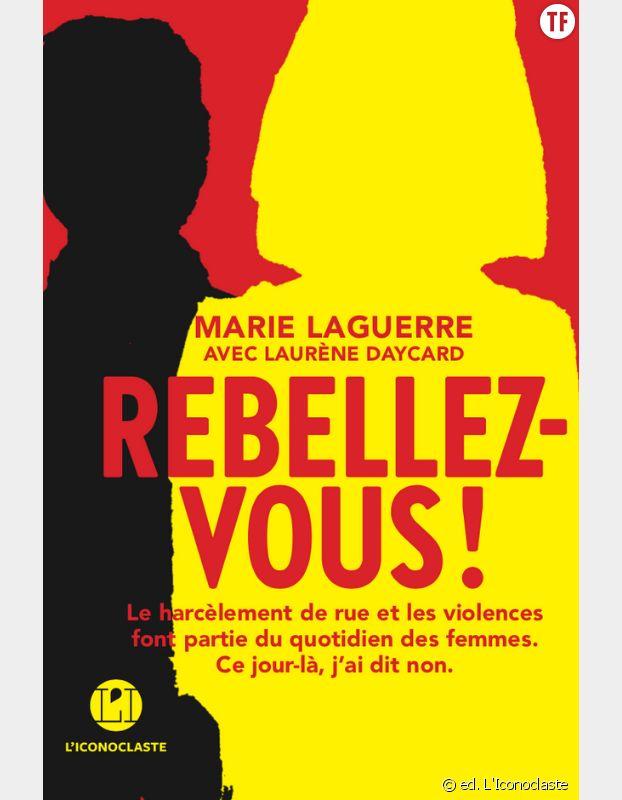 """""""Rebellez-vous !"""", de Marie Laguerre avec Laurène Daycard (ed. L'Iconoclaste)"""
