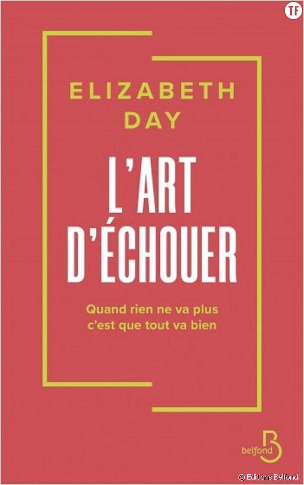 """""""L'art d'échouer"""", le best seller d'Elizabeth Day."""