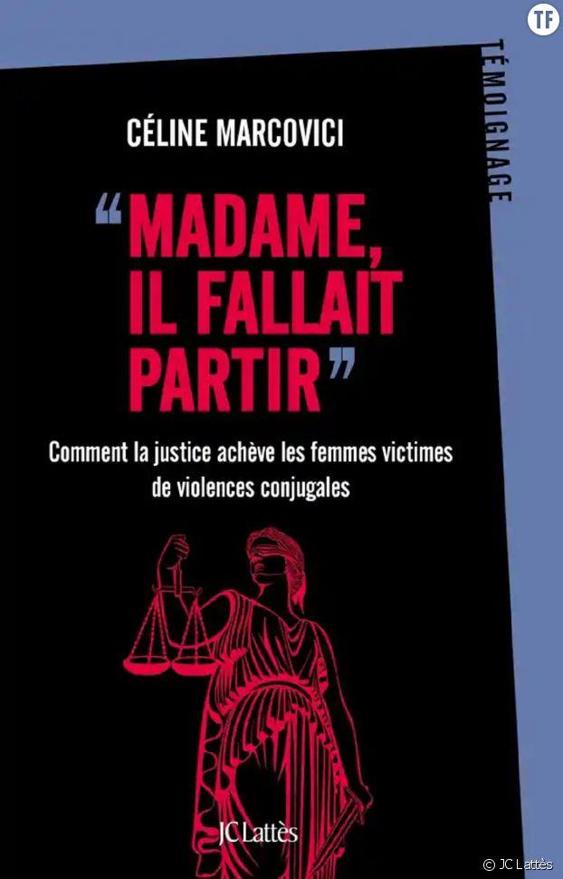 """""""Madame, il fallait partir"""", enquête sur les violences conjugales de Céline Marcovici."""