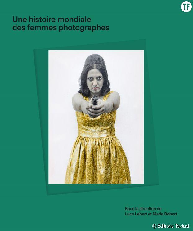 """""""Une histoire mondiale des femmes photographes"""""""
