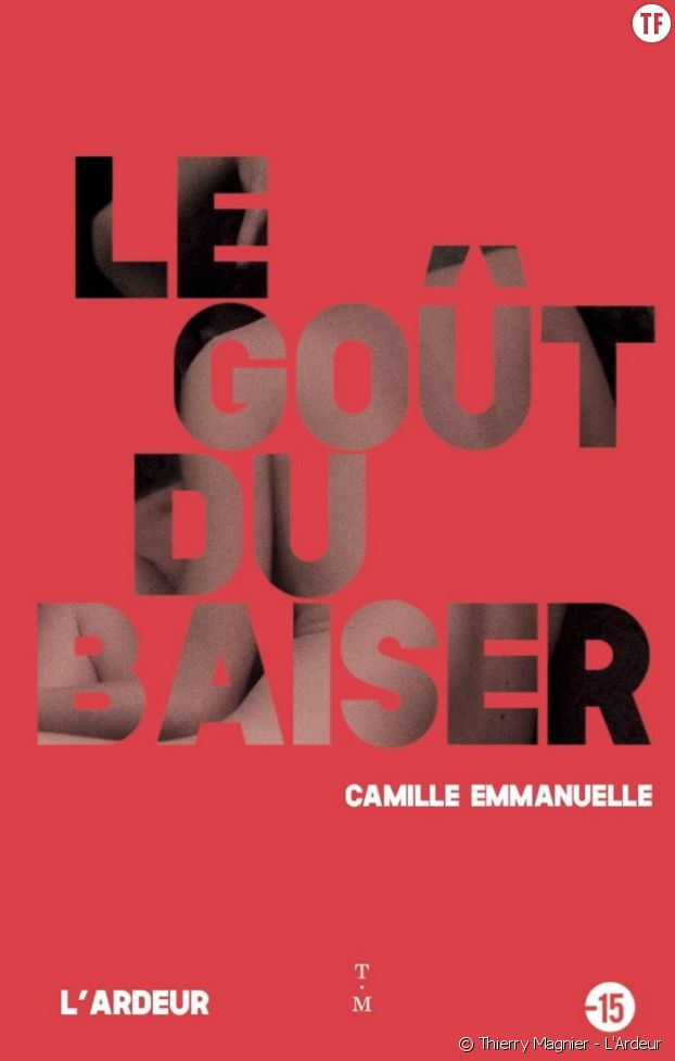 """""""Le goût du baiser"""", ou l'érotisme young adult par Camille Emmanuelle."""