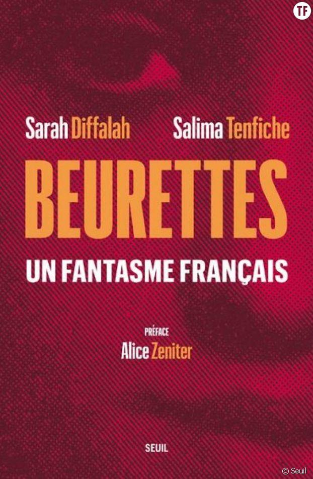 """""""Beurettes, un fantasme français"""", de Sarah Diffalah et Salima Tenfiche"""