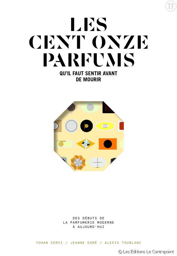 """""""Les Cent Onze Parfums qu'il faut sentir avant de mourir"""" de Jeanne Doré, Yohan Cervi et Alexis Toublanc"""