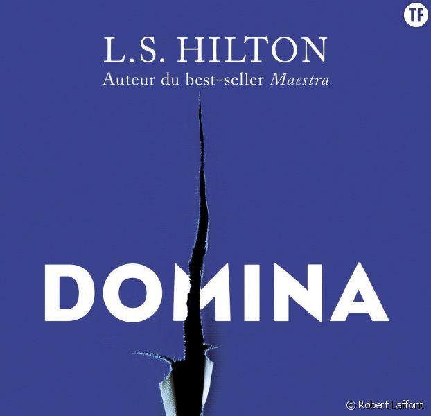 """""""Domina"""" : faut-il se laisser charmer par le nouveau livre de L.S. Hilton ?"""