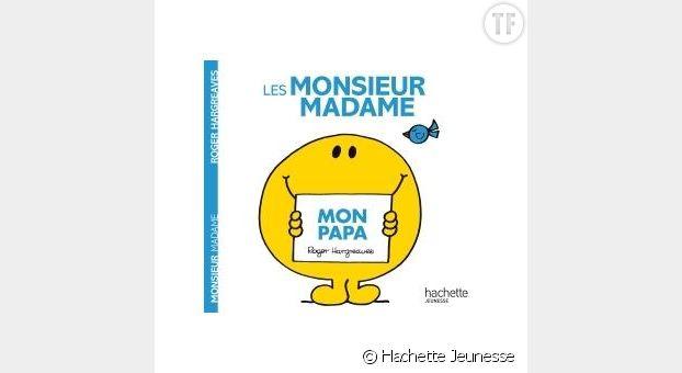 """Livre """"Mon Papa"""" de la collection """"Monsieur et Madame"""" chez Hachette Jeunesse"""
