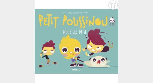 """Livre """"Petit Poussinou nous les brise"""""""