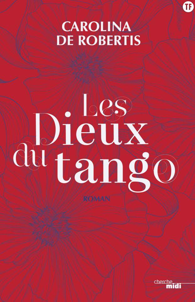 Les Dieux du tango, de Carolina De Robertis