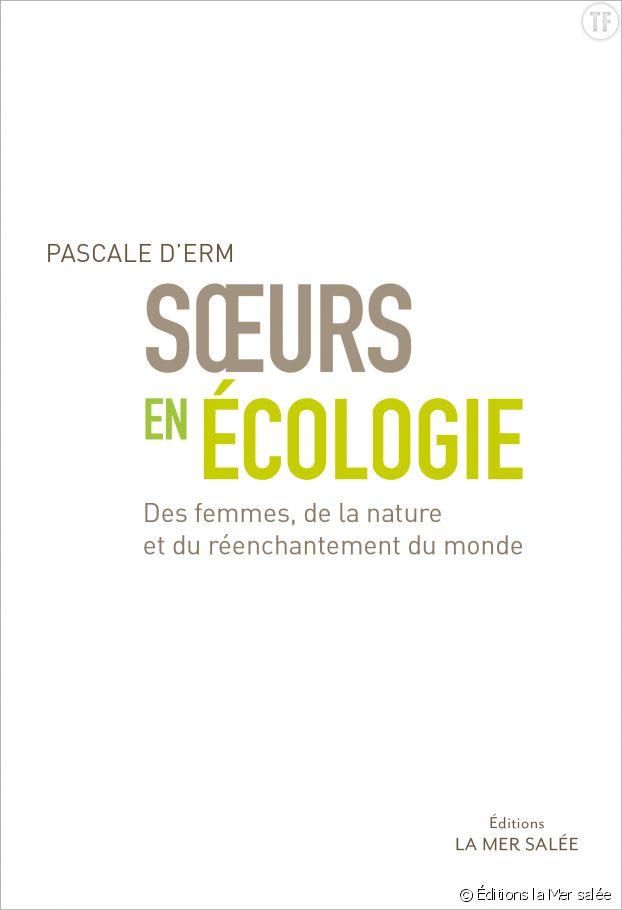 Soeurs en écologie, Pascale d'Erm, Editions Mer Salée
