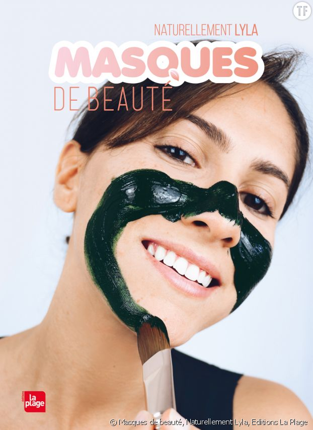 Masques de beauté, Naturellement Lyla, Editions La Plage