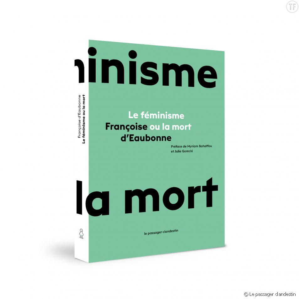 Lé féminisme ou la mort de Françoise d'Eaubonne