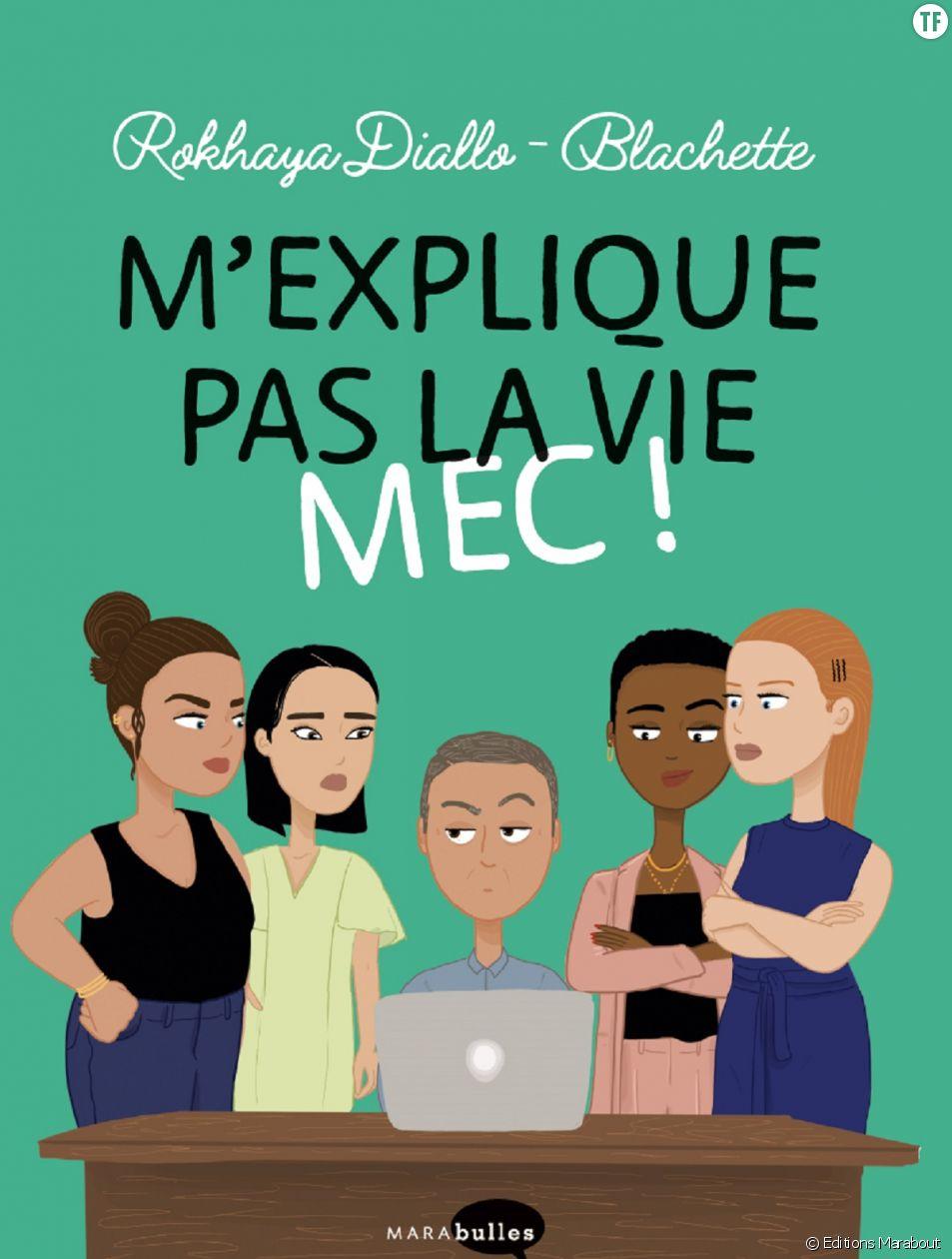 """""""M'explique pas la vie mec !"""", de Rokhaya Diallo et Blachette, un guide bien utile du """"mansplaining""""."""