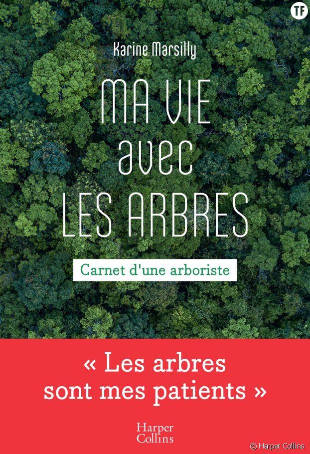 """""""Ma vie avec les arbres"""" de Karine Marsilly"""