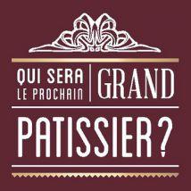 Qui sera le prochain grand pâtissier ?