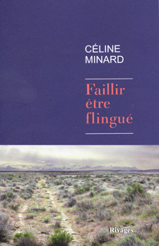 Faillir être flingué Céline Minard