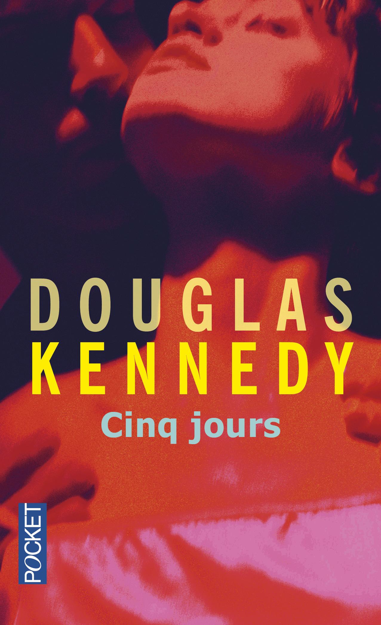 Douglas Kennedy Cinq jours